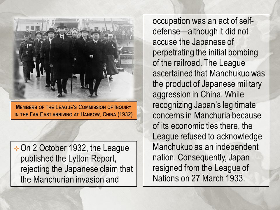 occupation was an act of self- defense—although it did not accuse the Japanese of perpetrating the initial bombing of the railroad. The League ascerta