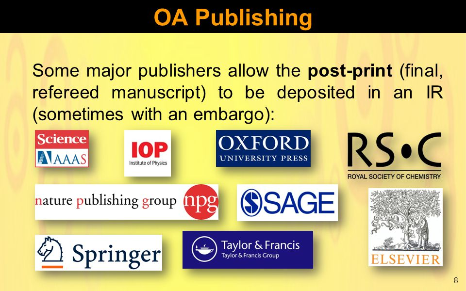 Some major publishers allow the post-print (final, refereed manuscript) to be deposited in an IR (sometimes with an embargo): 8 OA Publishing