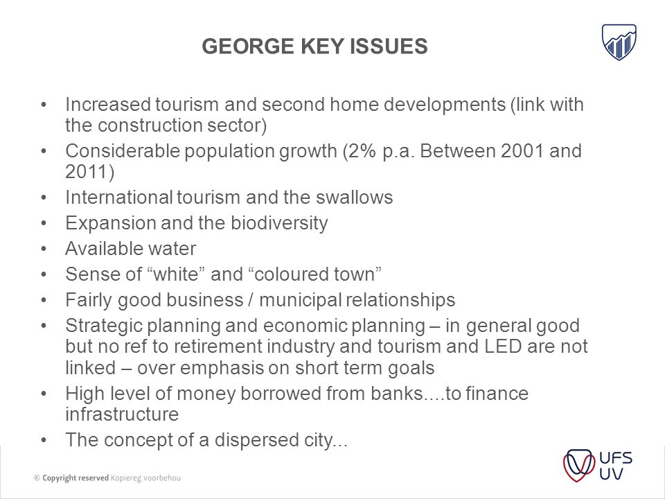 GEORGE KEY ISSUES Increased tourism and second home developments (link with the construction sector) Considerable population growth (2% p.a. Between 2