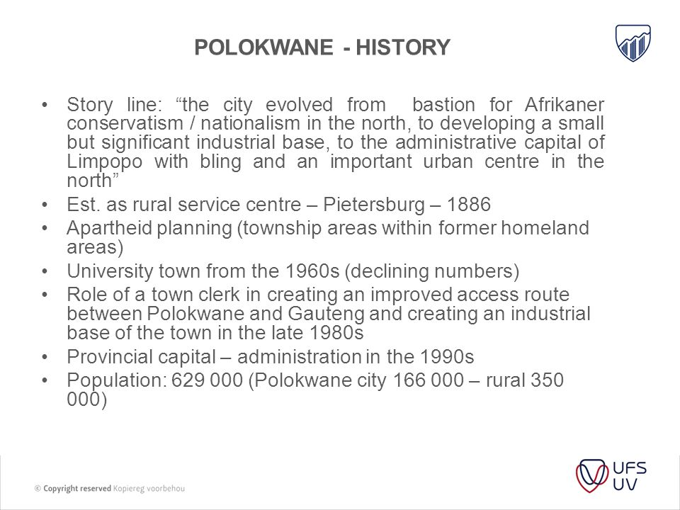 "POLOKWANE - HISTORY Story line: ""the city evolved from bastion for Afrikaner conservatism / nationalism in the north, to developing a small but signif"