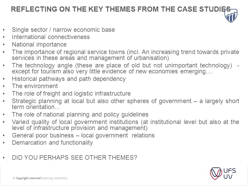 REFLECTING ON THE KEY THEMES FROM THE CASE STUDIES Single sector / narrow economic base International connectiveness National importance The importanc