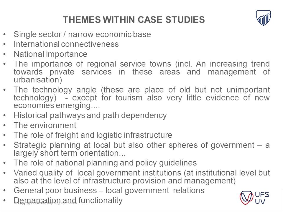 REFLECTING ON THE KEY THEMES FROM THE CASE STUDIES Single sector / narrow economic base International connectiveness National importance The importance of regional service towns (incl.