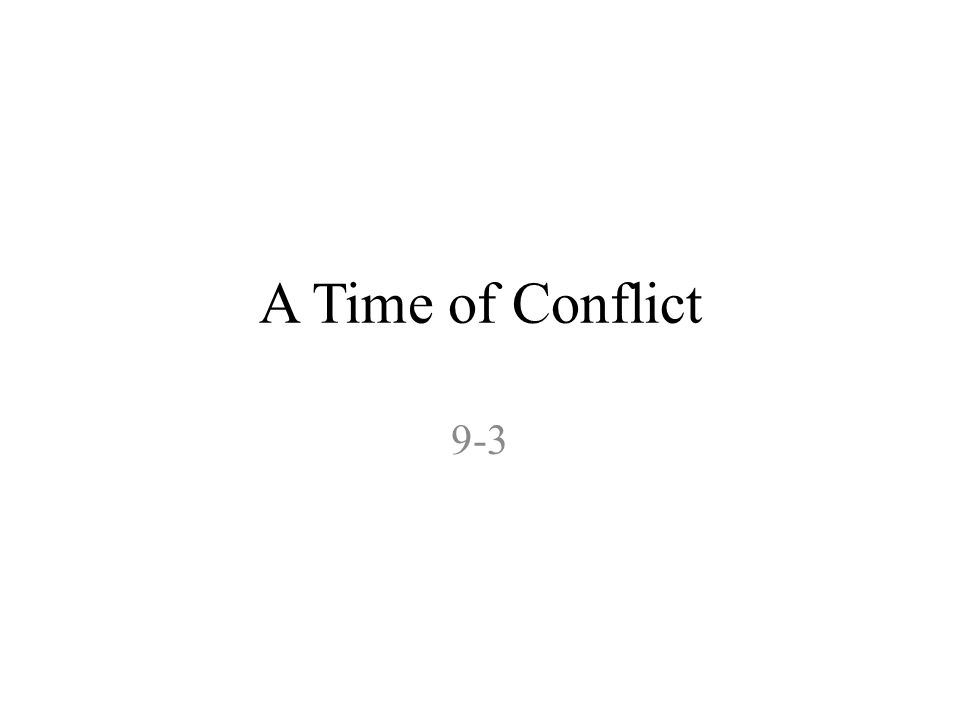 A Time of Conflict 9-3