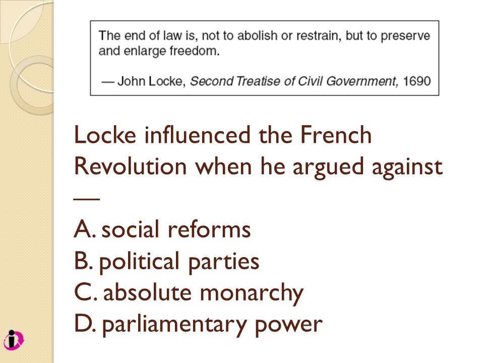 Locke influenced the French Revolution when he argued against — A.