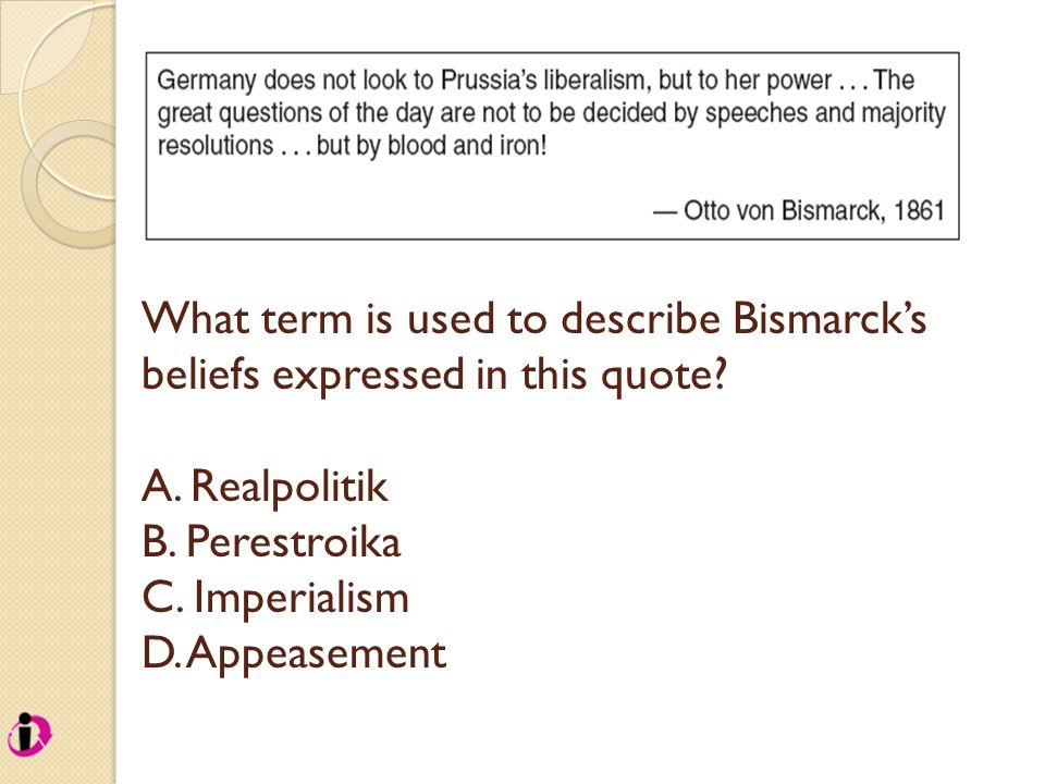 What term is used to describe Bismarck's beliefs expressed in this quote.