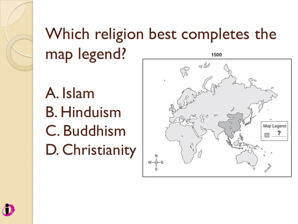 Which religion best completes the map legend? A. Islam B. Hinduism C. Buddhism D. Christianity