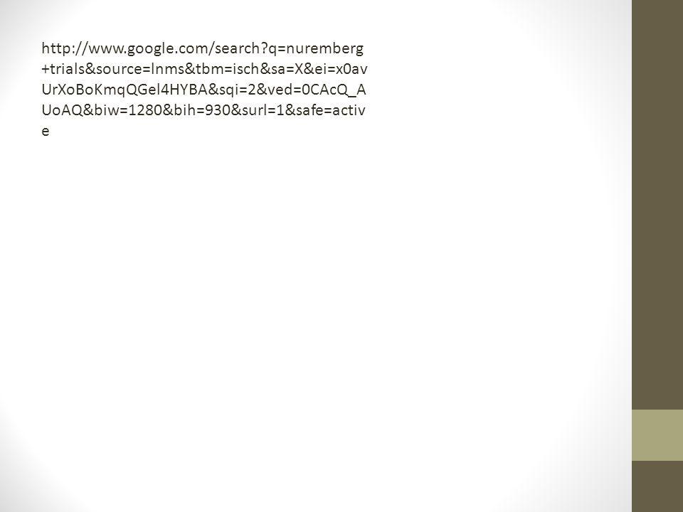 http://www.google.com/search?q=nuremberg +trials&source=lnms&tbm=isch&sa=X&ei=x0av UrXoBoKmqQGel4HYBA&sqi=2&ved=0CAcQ_A UoAQ&biw=1280&bih=930&surl=1&s