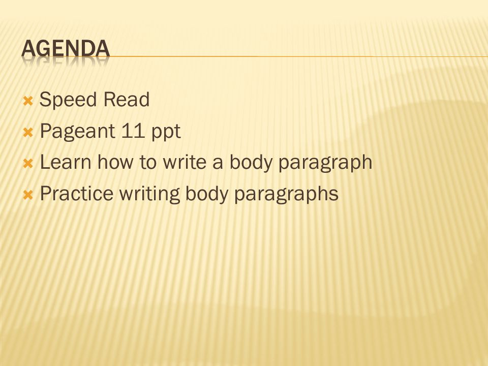  Speed Read  Pageant 11 ppt  Learn how to write a body paragraph  Practice writing body paragraphs