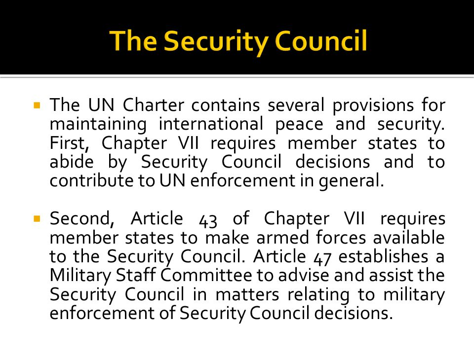  The UN Charter contains several provisions for maintaining international peace and security.