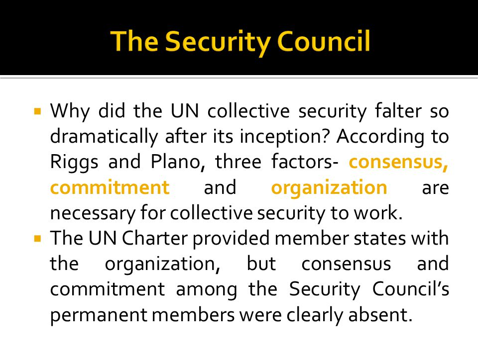  Why did the UN collective security falter so dramatically after its inception.