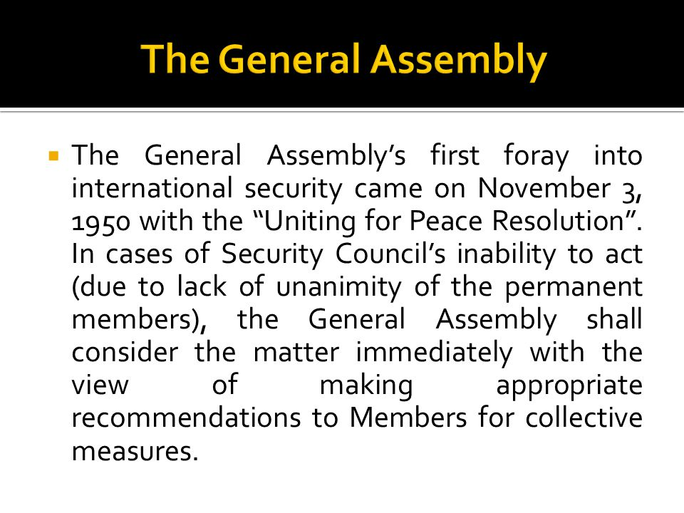  The General Assembly's first foray into international security came on November 3, 1950 with the Uniting for Peace Resolution .