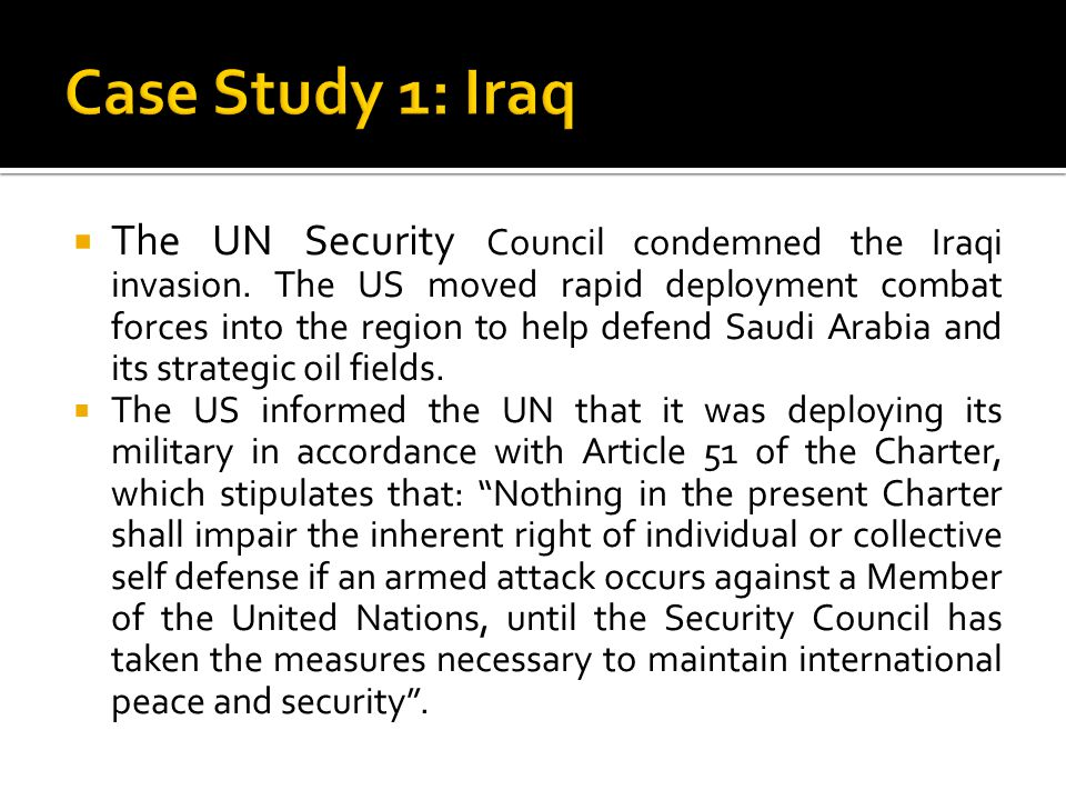  The UN Security Council condemned the Iraqi invasion.