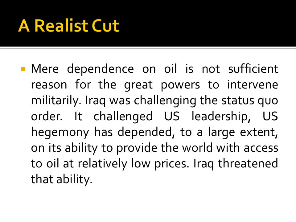  Mere dependence on oil is not sufficient reason for the great powers to intervene militarily.