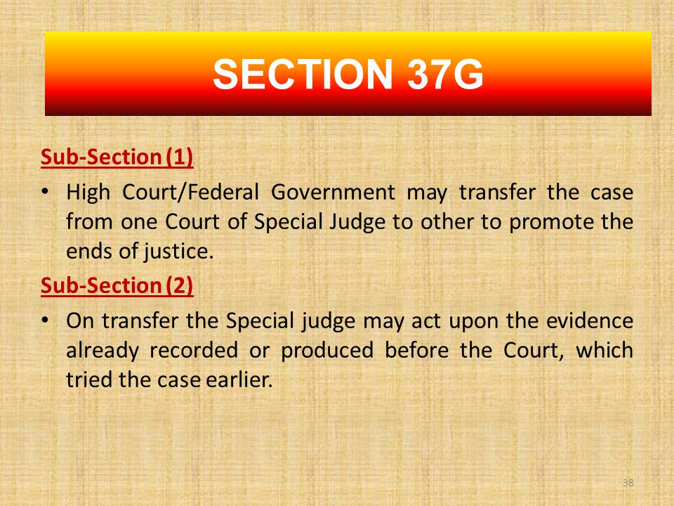 Sub-Section (1) High Court/Federal Government may transfer the case from one Court of Special Judge to other to promote the ends of justice.