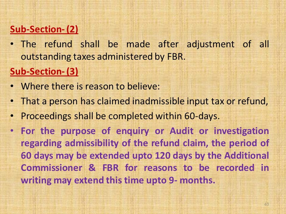 Sub-Section- (2) The refund shall be made after adjustment of all outstanding taxes administered by FBR.