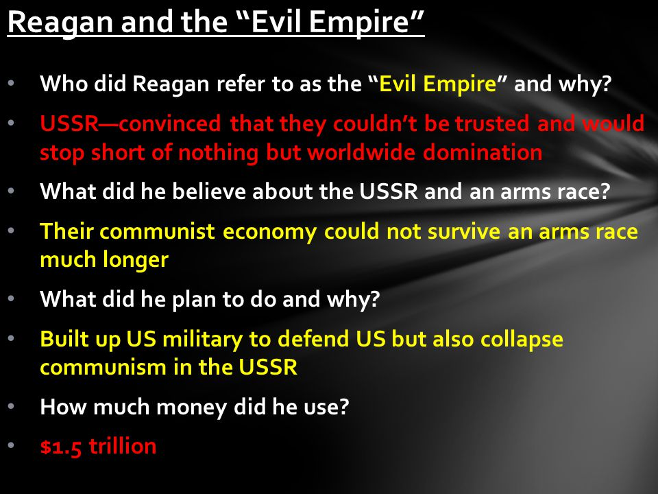 Who did Reagan refer to as the Evil Empire and why.