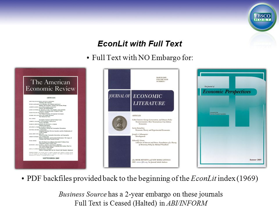 EconLit with Full Text Also includes PDFs with no embargo for other key journals including but not limited to: