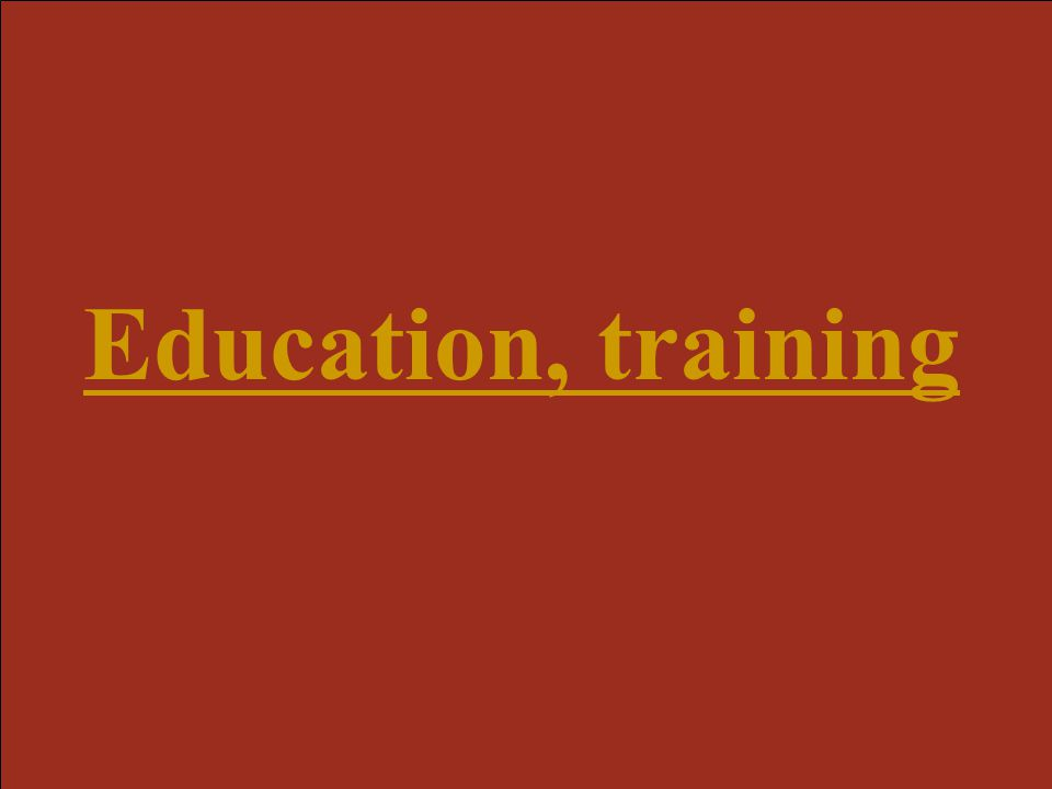 Education, training