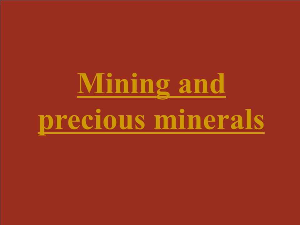 Mining and precious minerals