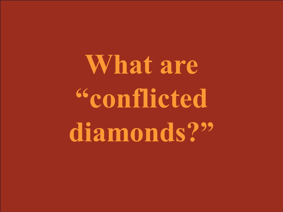 What are conflicted diamonds