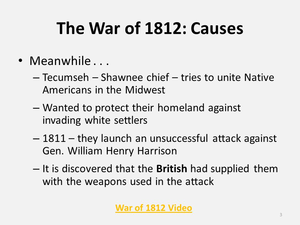 The War of 1812: Causes Meanwhile...