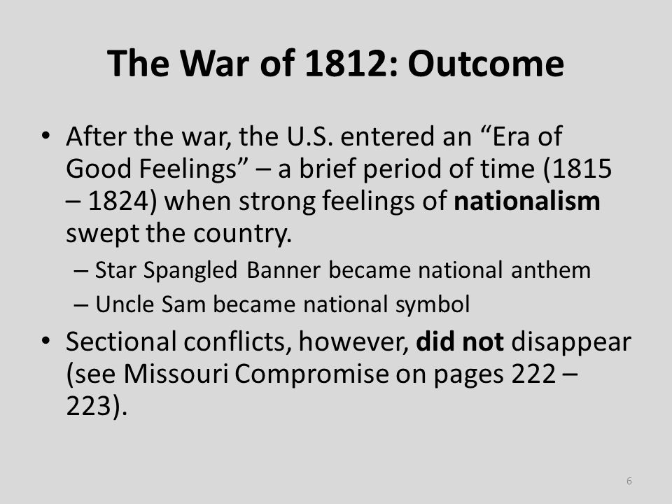 The War of 1812: Outcome After the war, the U.S.