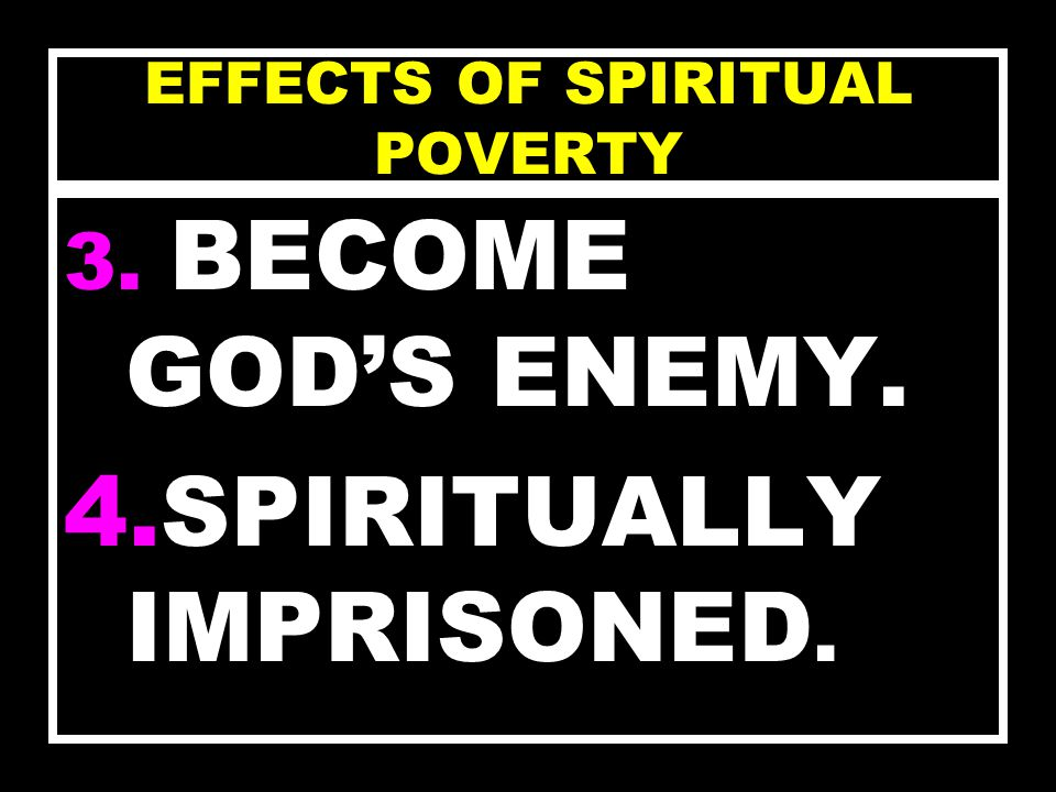 EFFECTS OF SPIRITUAL POVERTY 1.LACKS OF SPIRITUAL PROTECTION. 2.LACKS OF SPIRITUAL AUTHORITY.