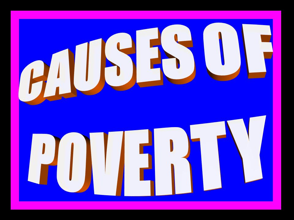 EFFECTS OF FINANCIAL & MATERIAL POVERTY 5.PROMOTES CRIME. 6.PROMOTES ILLITERACY.