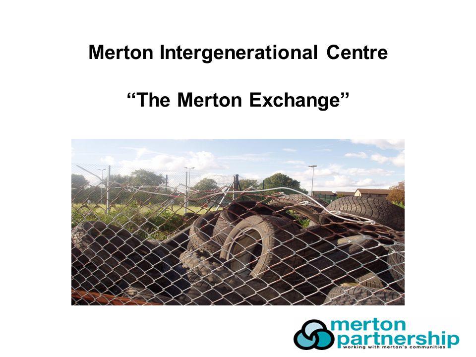 Merton Intergenerational Centre The Merton Exchange