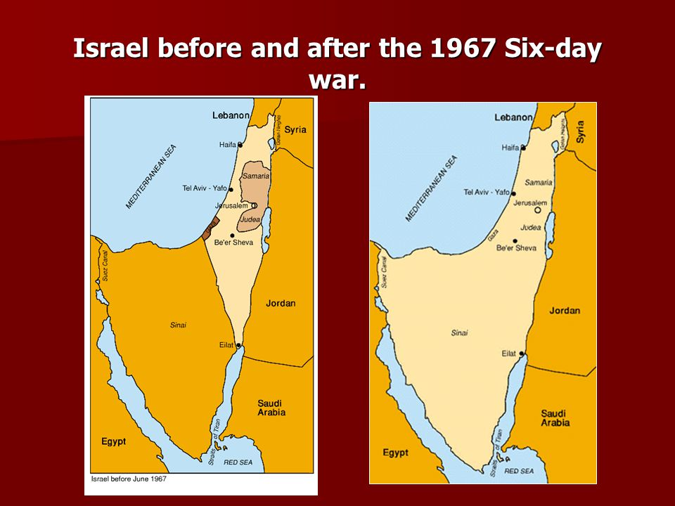 Israel before and after the 1967 Six-day war.