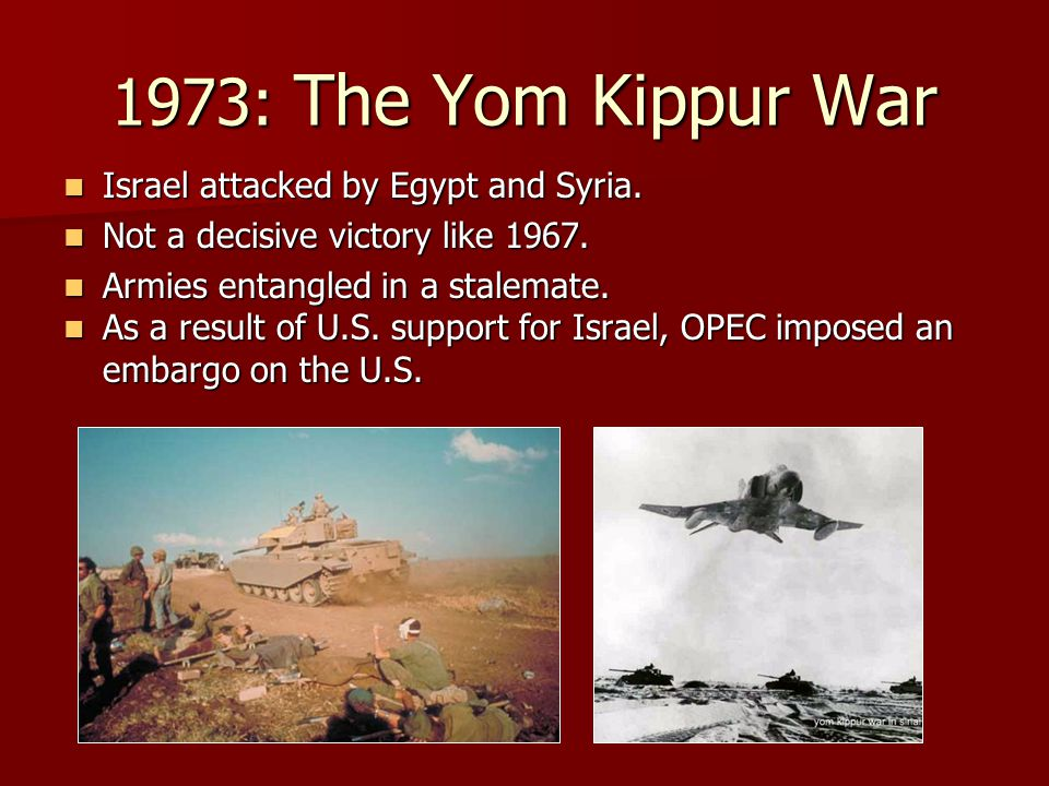 1973: The Yom Kippur War Israel attacked by Egypt and Syria.