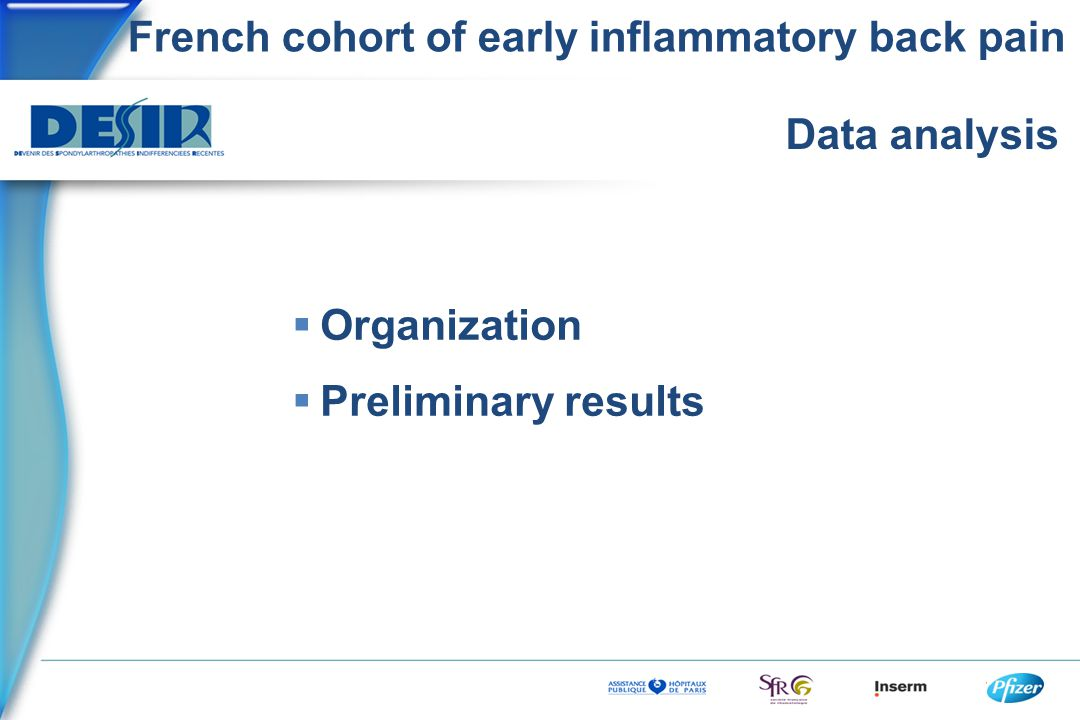 French cohort of early inflammatory back pain Data analysis  Organization  Preliminary results