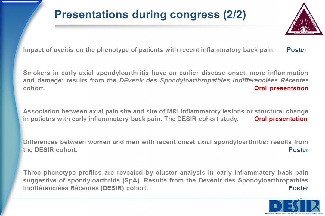 Presentations during congress (2/2) Impact of uveitis on the phenotype of patients with recent inflammatory back pain.