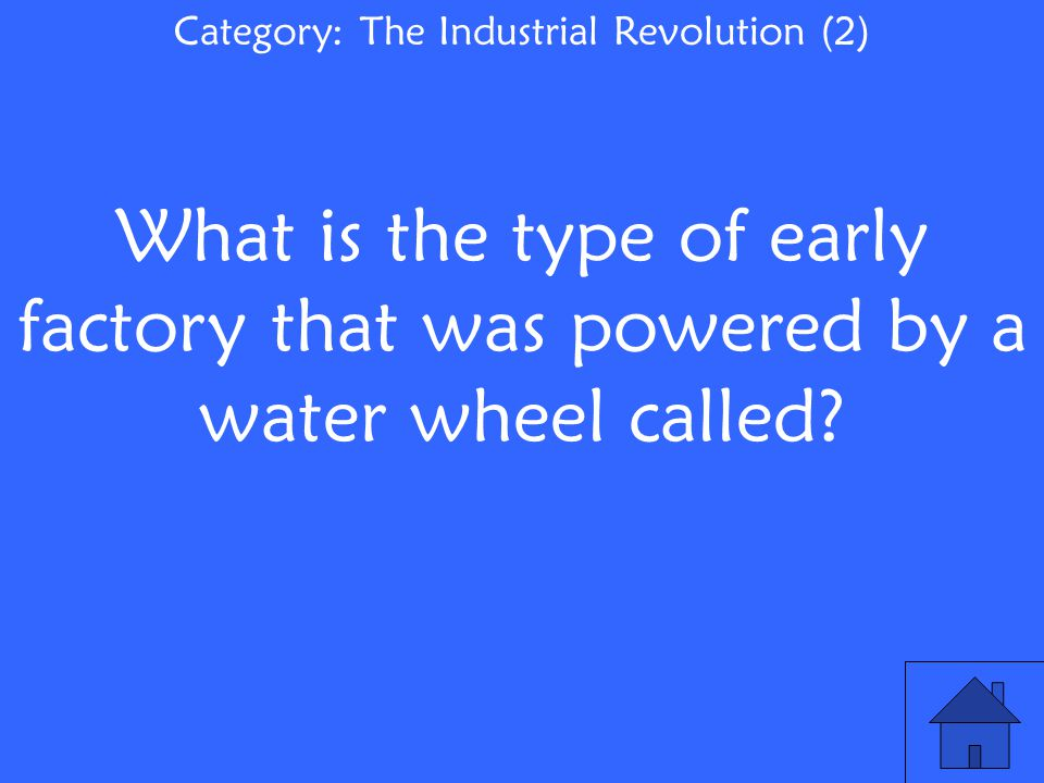 What is the type of early factory that was powered by a water wheel called.