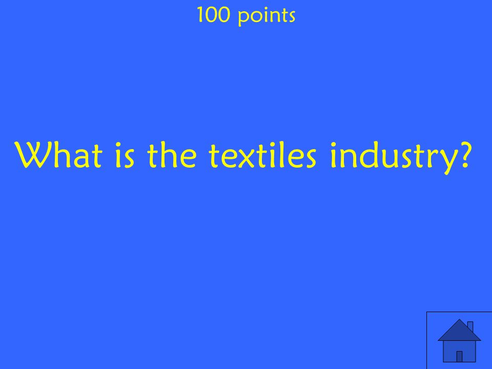 What is the textiles industry 100 points