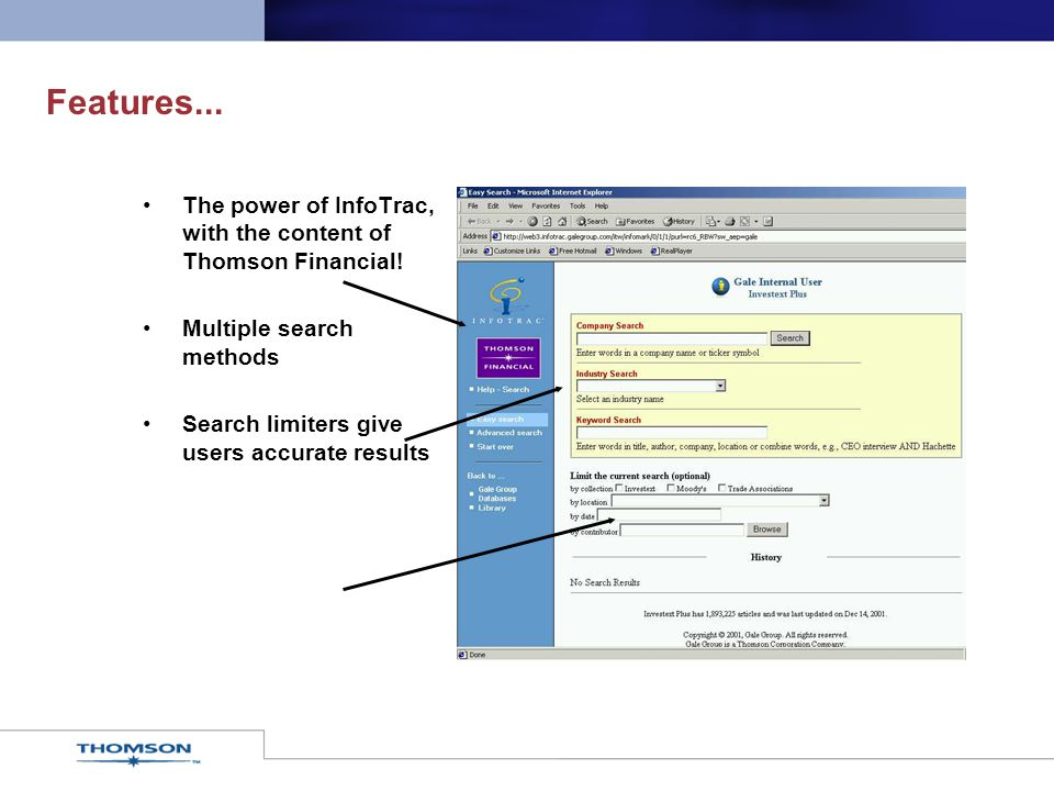 Features... The power of InfoTrac, with the content of Thomson Financial.