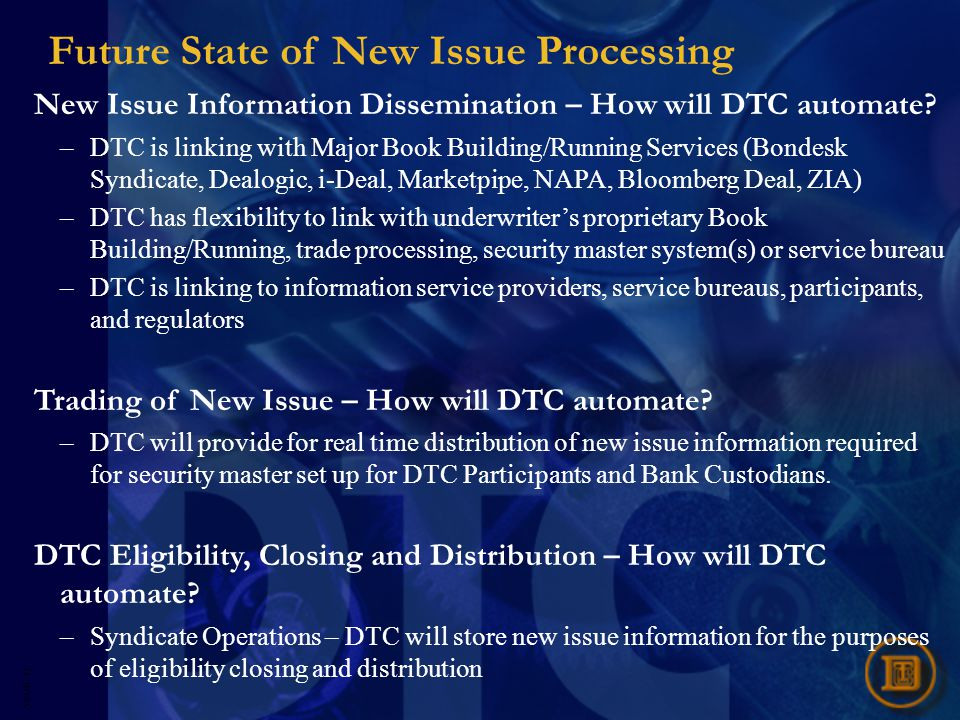 5593R- 21 Future State of New Issue Processing New Issue Information Dissemination – How will DTC automate.
