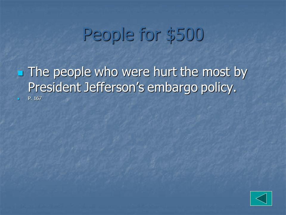 People for $500 The people who were hurt the most by President Jefferson's embargo policy.