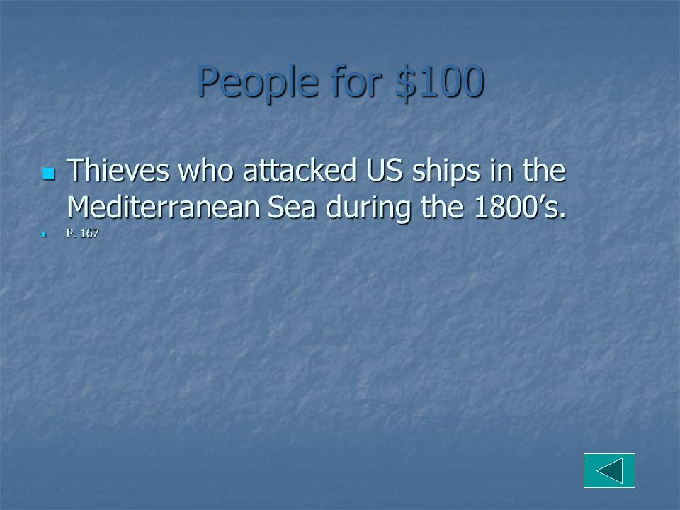 People for $100 Thieves who attacked US ships in the Mediterranean Sea during the 1800's.