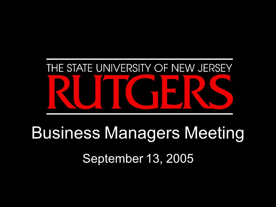 Business Managers Meeting September 13, 2005