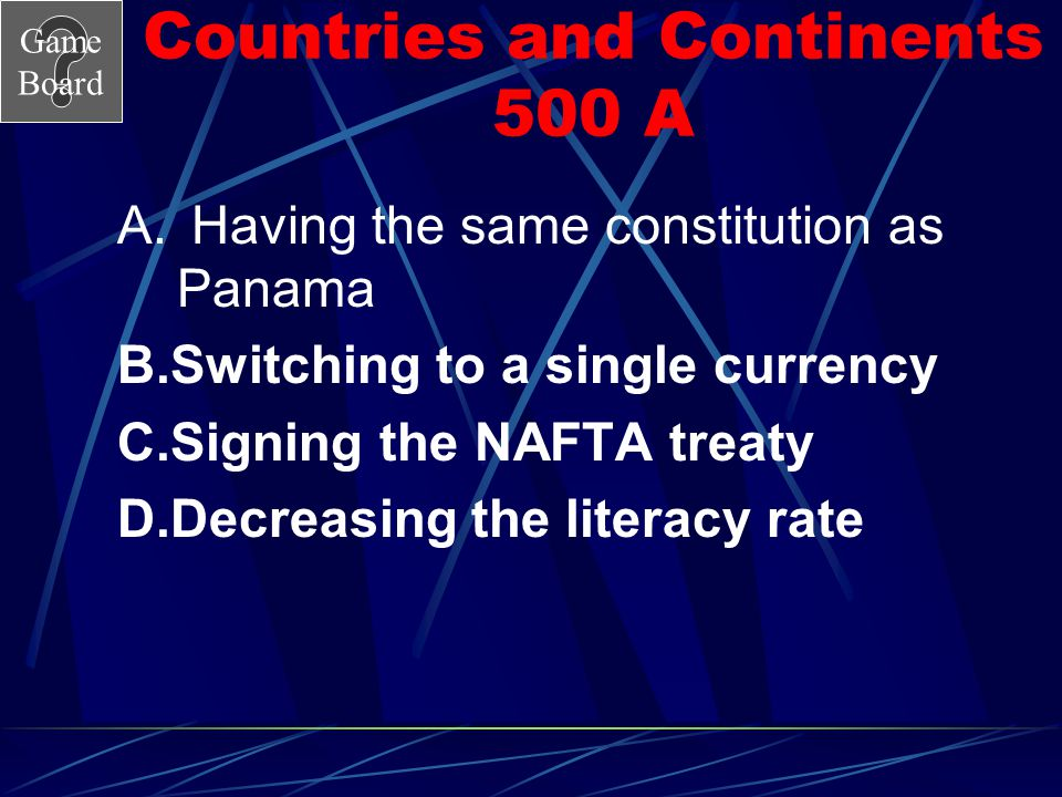 Game Board Countries and Continents 500 How was economic growth promoted and trading made easier in Mexico? Answer
