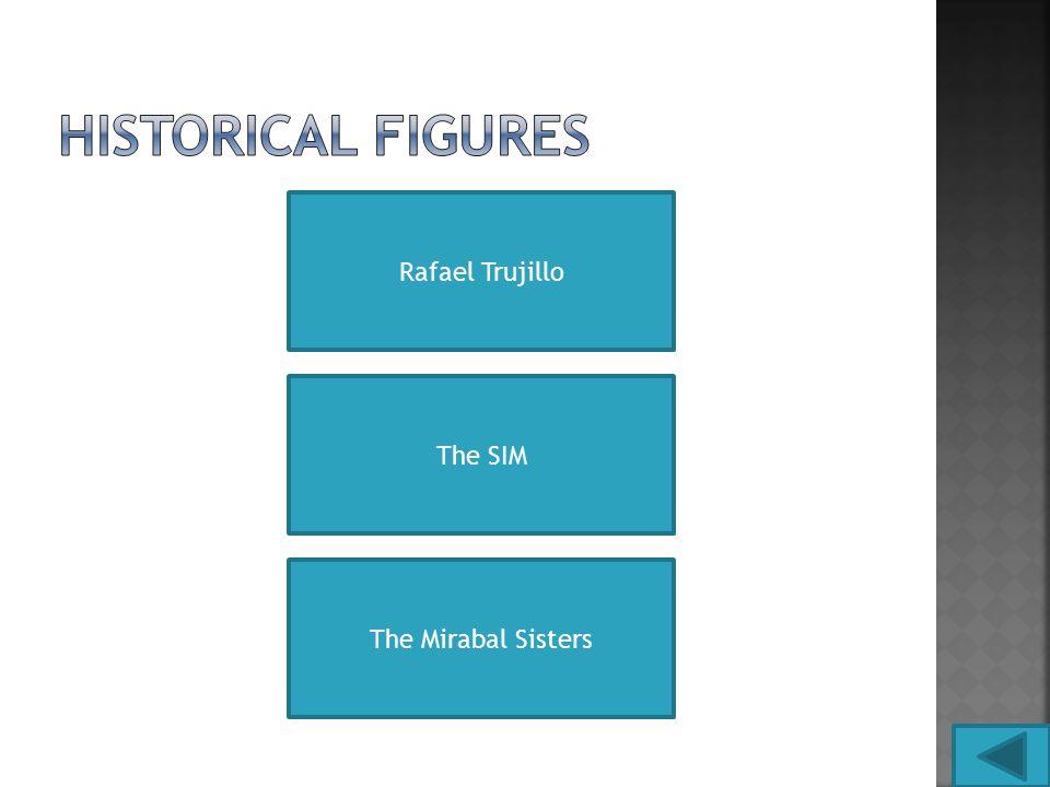 Rafael Trujillo The SIM The Mirabal Sisters