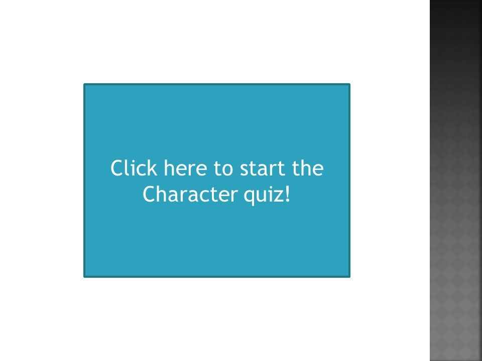 Click here to start the Character quiz!