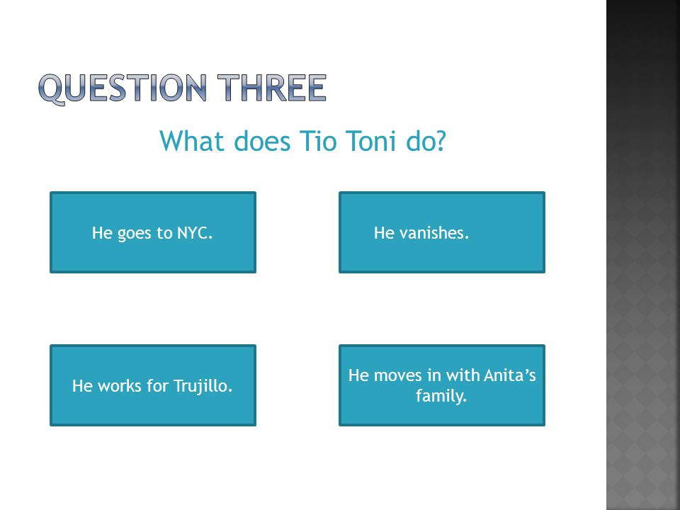 What does Tio Toni do. He goes to NYC. He works for Trujillo.