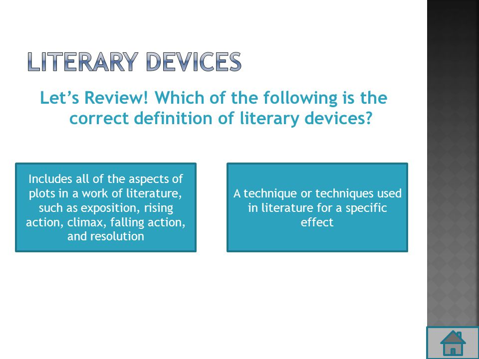 Let's Review. Which of the following is the correct definition of literary devices.