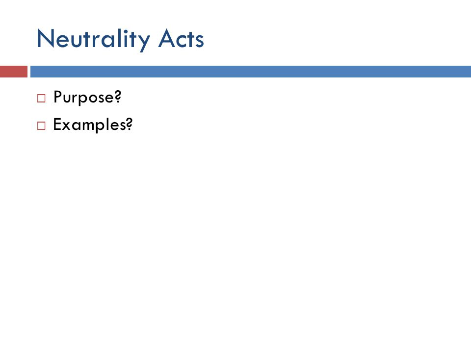 Neutrality Acts  Purpose:  prevented international involvement through a series of congressional acts  Result and Significance: prevented U.S.