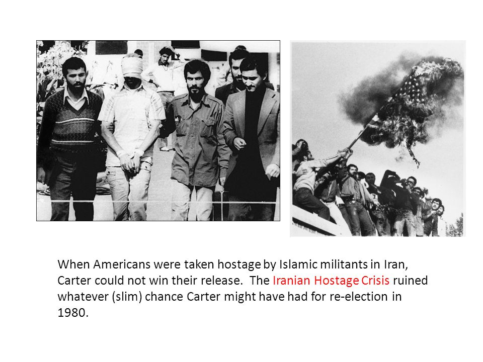 When Americans were taken hostage by Islamic militants in Iran, Carter could not win their release.