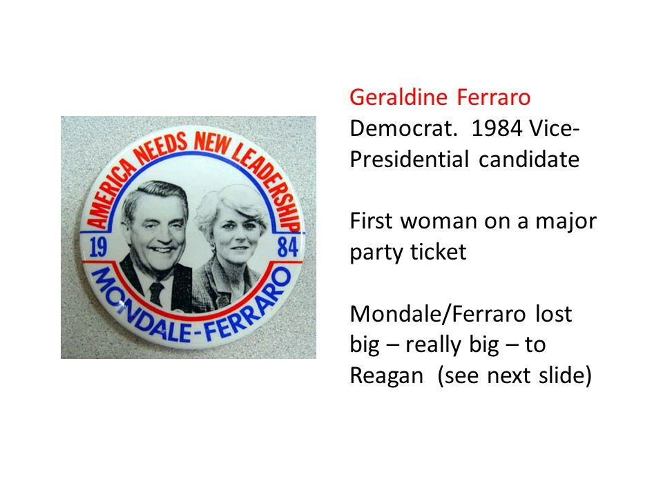 Geraldine Ferraro Democrat.