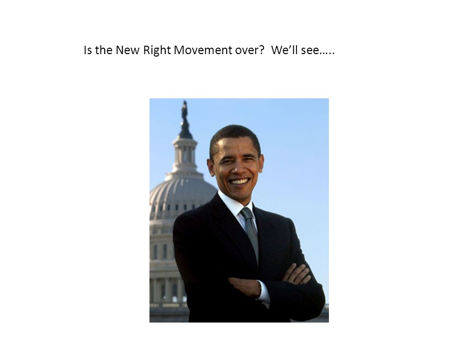 Is the New Right Movement over We'll see…..