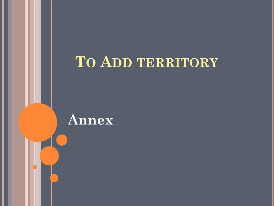 T O A DD TERRITORY Annex